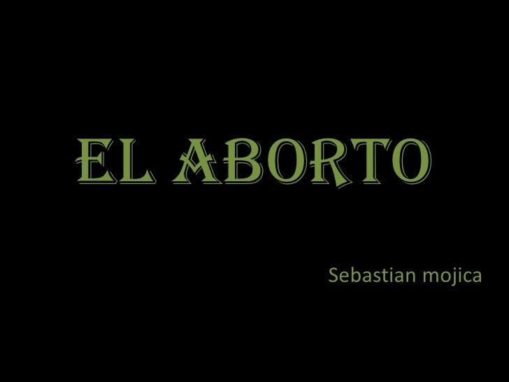 El Aborto      Sebastian mojica