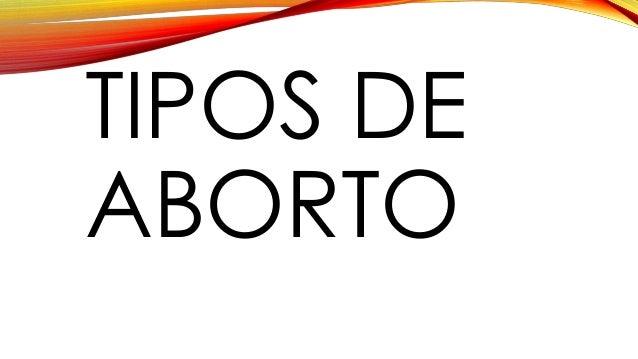 NATURAL O EXPONTANEO • Se produce porque muere en el vientre, o bien por diversas causas que motivan la expulsión del feto...