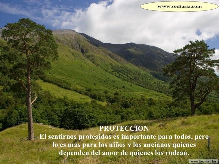 PROTECCION El sentirnos protegidos es importante para todos, pero lo es más para los niños y los ancianos quienes dependen...