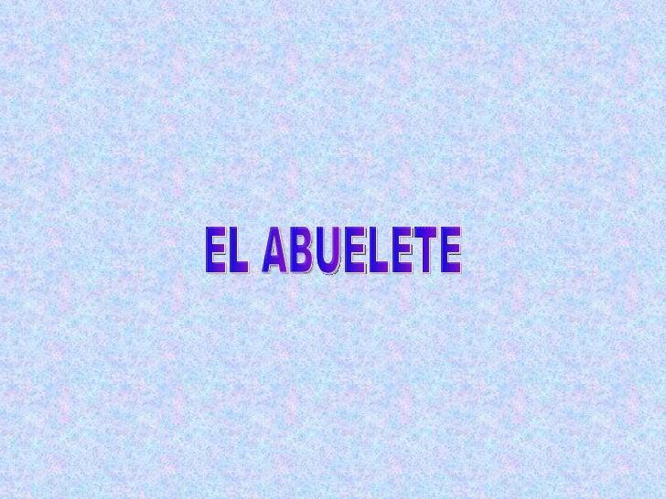 EL ABUELETE