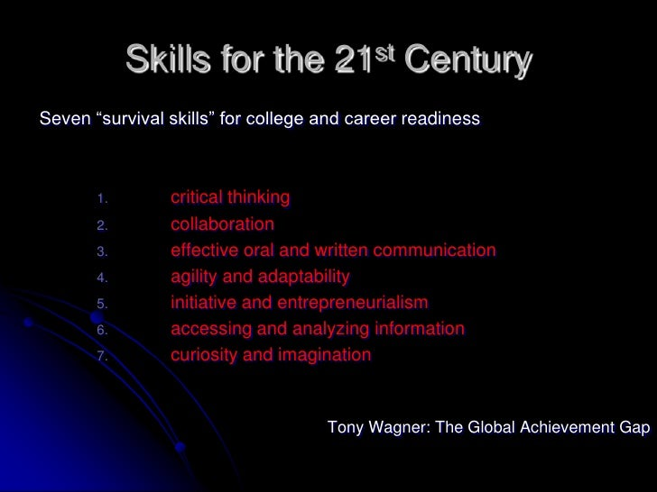 """Skills for the 21st Century<br />Seven """"survival skills"""" for college and career readiness<br />critical thinking<br />coll..."""