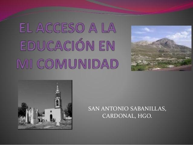SAN ANTONIO SABANILLAS,  CARDONAL, HGO.