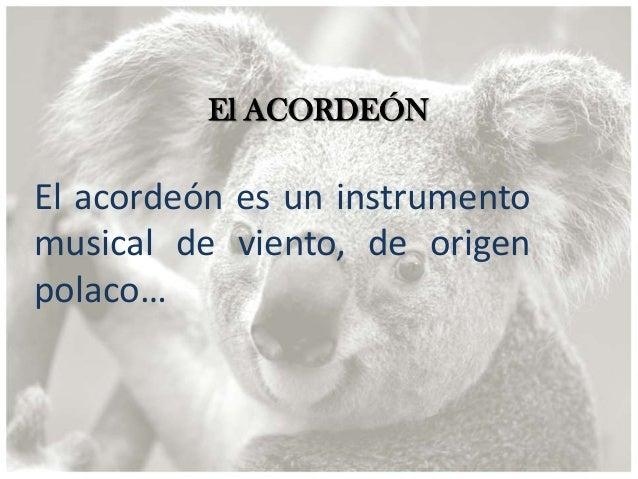 El ACORDEÓNEl acordeón es un instrumentomusical de viento, de origenpolaco…