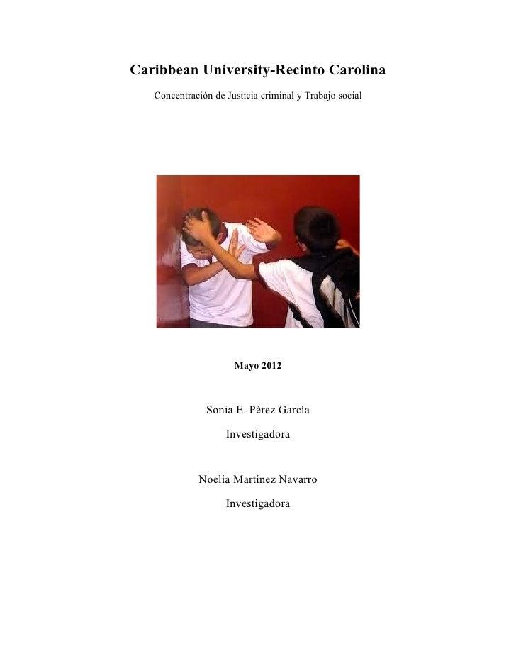 Caribbean University-Recinto Carolina   Concentración de Justicia criminal y Trabajo social                      Mayo 2012...