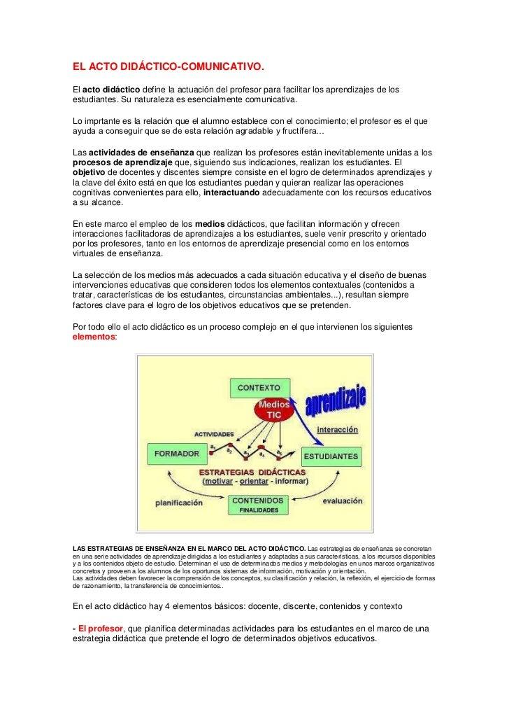 EL ACTO DIDÁCTICO-COMUNICATIVO.<br />El acto didáctico define la actuación del profesor para facilitar los aprendizajes de...