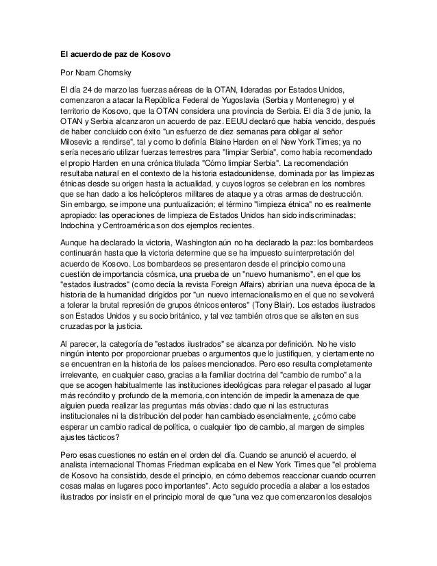 El acuerdo de paz de Kosovo Por Noam Chomsky El día 24 de marzo las fuerzas aéreas de la OTAN, lideradas por Estados Unido...