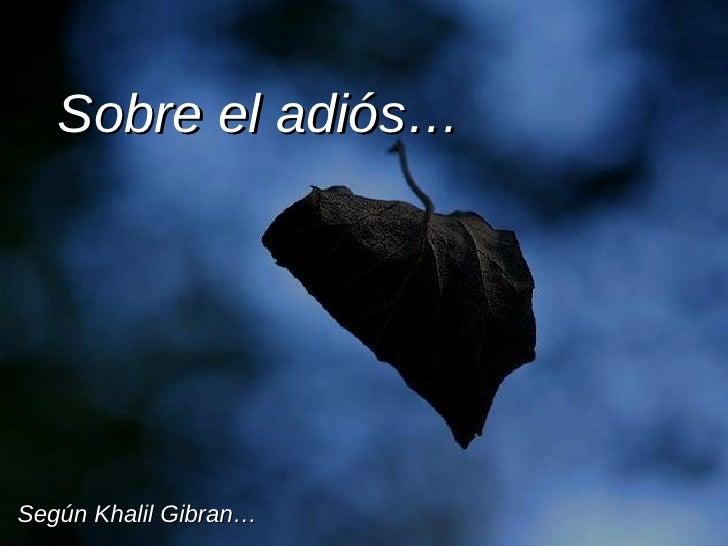 Sobre el adiós… Según Khalil Gibran…