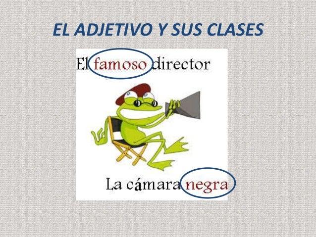 EL ADJETIVO Y SUS CLASES