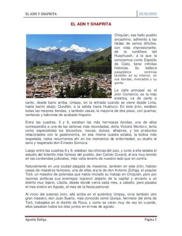 EL ADN Y SHAPRITA . . Agustin Zúñiga Página 1 EL ADN Y SHAPRITA Chiquián, ese bello pueblo ancashino, adherido a las falda...