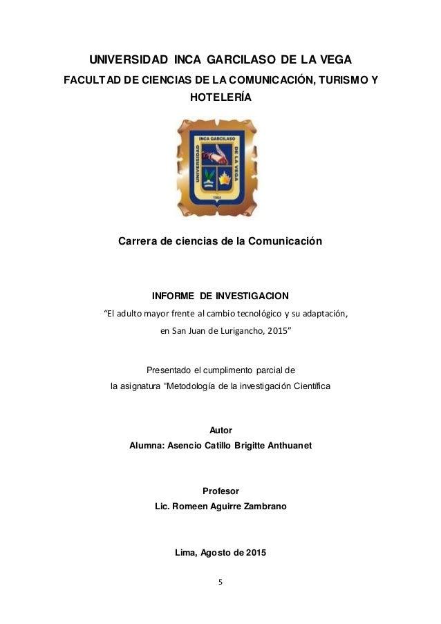 5 UNIVERSIDAD INCA GARCILASO DE LA VEGA FACULTAD DE CIENCIAS DE LA COMUNICACIÓN, TURISMO Y HOTELERÍA Carrera de ciencias d...