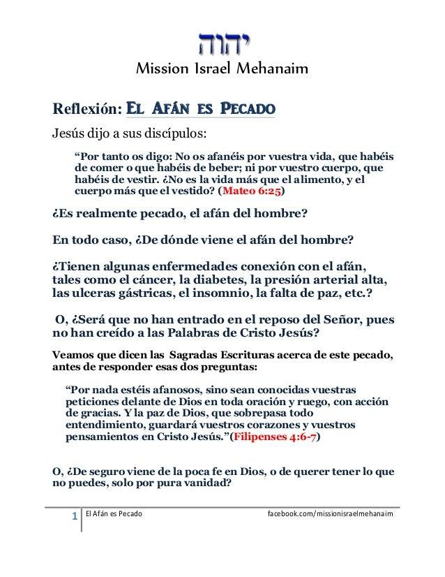 1 El Afán es Pecado facebook.com/missionisraelmehanaim Mission Israel Mehanaim Reflexión: El Afán es Pecado Jesús dijo a s...