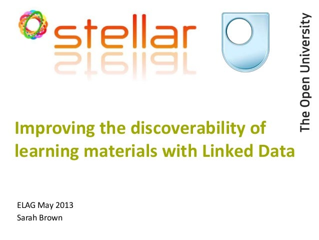 Improving the discoverability oflearning materials with Linked DataELAG May 2013Sarah Brown