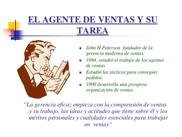 EL AGENTE DE VENTAS Y SU           TAREA                           John H.Paterson fundador de la                         ...