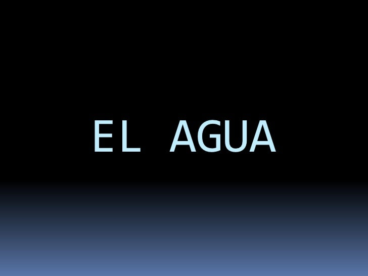 EL AGUA <br />