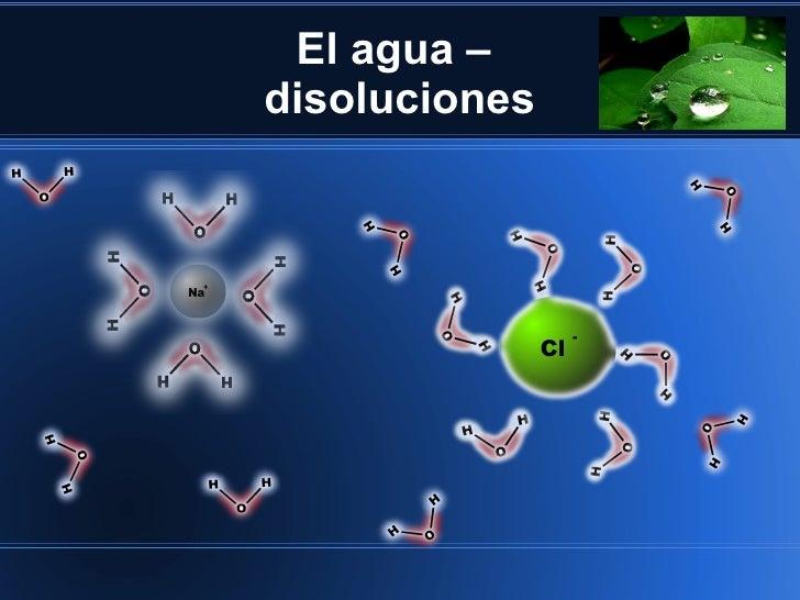 El agua –disoluciones