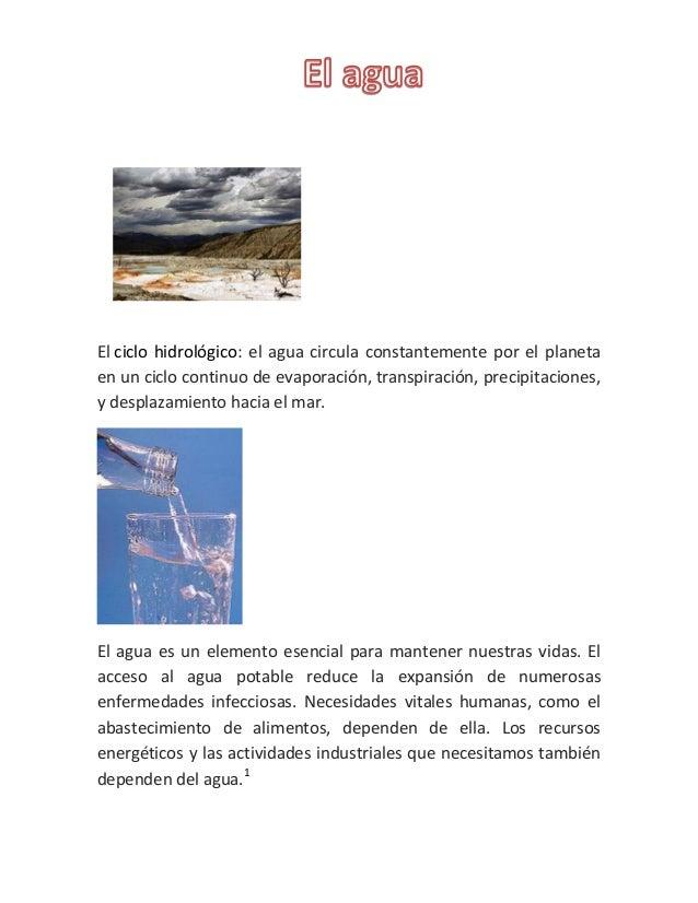 El ciclo hidrológico: el agua circula constantemente por el planeta en un ciclo continuo de evaporación, transpiración, pr...