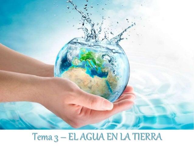Tema 3 – EL AGUA EN LA TIERRA