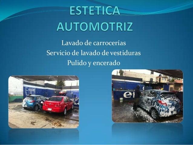 Lavado de carrocerías Servicio de lavado de vestiduras Pulido y encerado