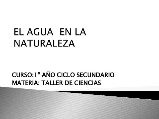 CURSO:1º AÑO CICLO SECUNDARIOMATERIA: TALLER DE CIENCIAS