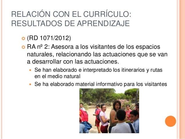RELACIÓN CON EL CURRÍCULO: RESULTADOS DE APRENDIZAJE  (RD 1071/2012)  RA nº 1: Controla las actividades de uso público d...