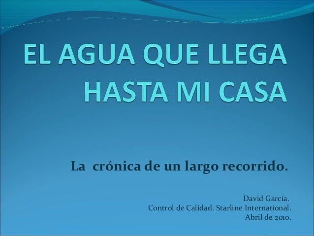 La crónica de un largo recorrido.                                       David García.           Control de Calidad. Starli...