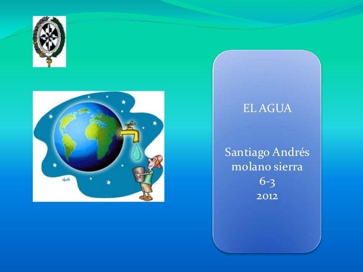 EL AGUASantiago Andrés molano sierra      6-3      2012