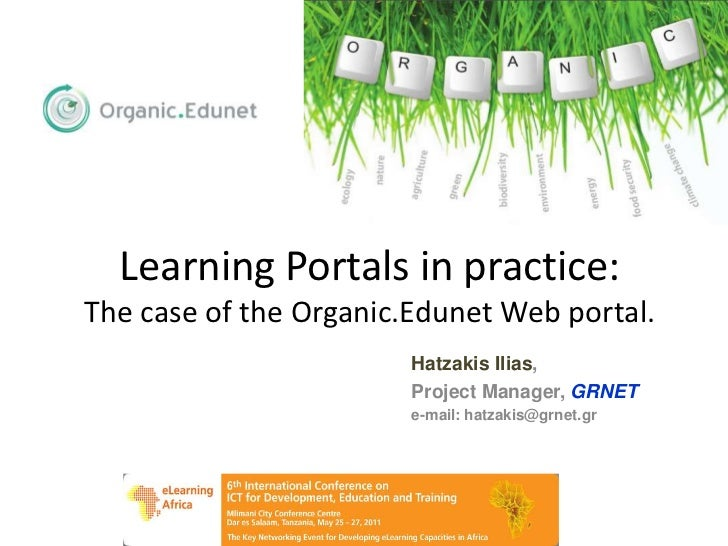 Learning Portals in practice:The case of the Organic.Edunet Web portal.                        Hatzakis Ilias,            ...