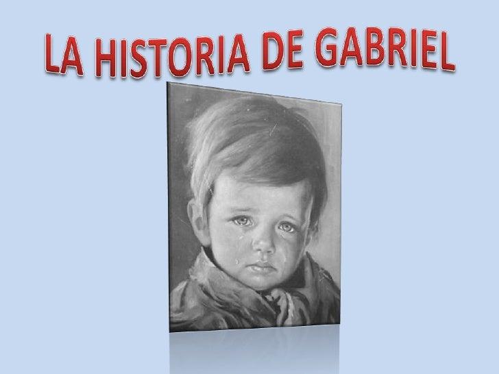 LA HISTORIA DE GABRIEL<br />