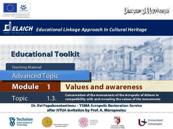 Educational Linkage Approach In Cultural Heritage Dr. Evi Papakonstantinou – YSMA Acropolis Restoration Service after NTUA...
