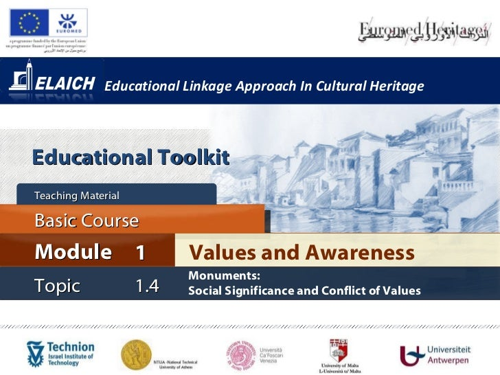 Educational Linkage Approach In Cultural Heritage Values and Awareness Module 1 Basic Course Topic 1.4 Monuments:  Social ...