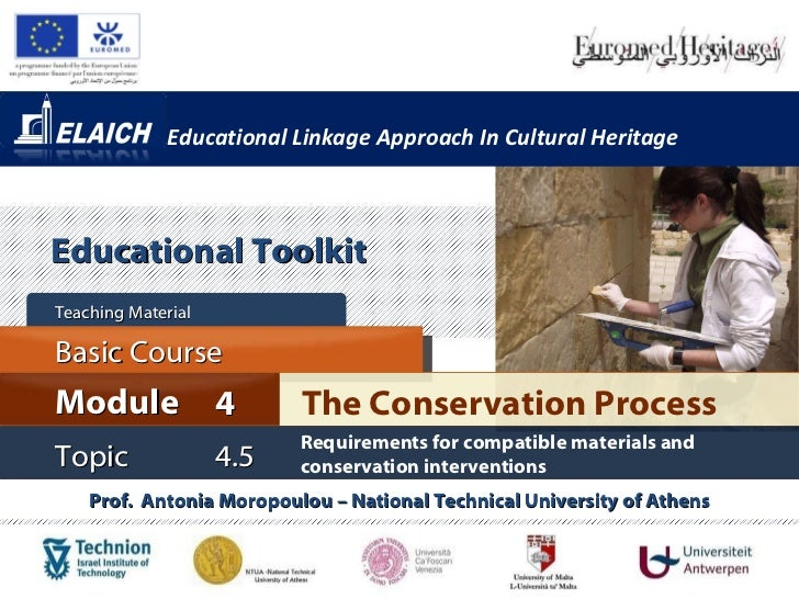 Educational Linkage Approach In Cultural Heritage Prof.  Antonia Moropoulou – National Technical University of Athens The ...