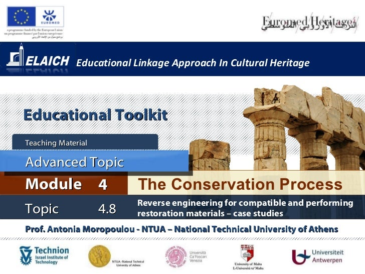 Educational Linkage Approach In Cultural Heritage Prof. Antonia Moropoulou - NTUA – National Technical University of Athen...