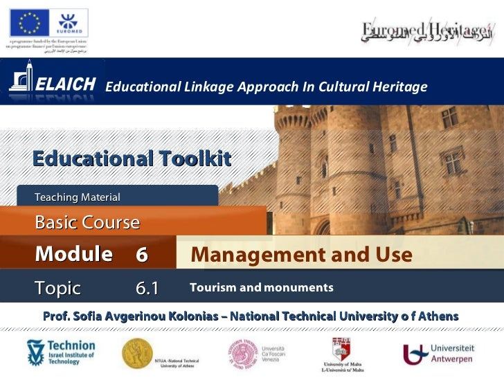 Educational Linkage Approach In Cultural Heritage Prof. Sofia Avgerinou Kolonias – National Technical University o f Athen...