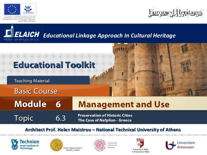 Educational Linkage Approach In Cultural Heritage Architect Prof. Helen Maistrou – National Technical University of Athens...