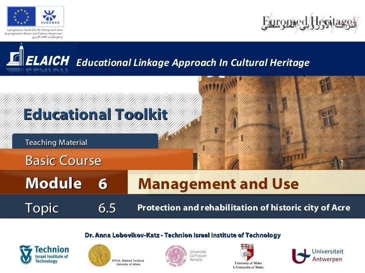 Educational Linkage Approach In Cultural HeritageEducational ToolkitTeaching MaterialBasic CourseModule 6                 ...