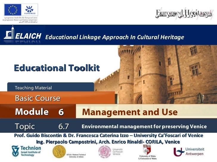 Educational Linkage Approach In Cultural Heritage Prof. Guido Biscontin & Dr. Francesca Caterina Izzo – University Ca'Fosc...
