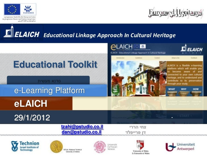 Educational Linkage Approach In Cultural HeritageEducational Toolkite-Learning PlatformeLAICH29/1/2012                    ...