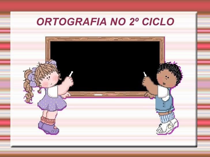 ORTOGRAFIA NO 2º CICLO