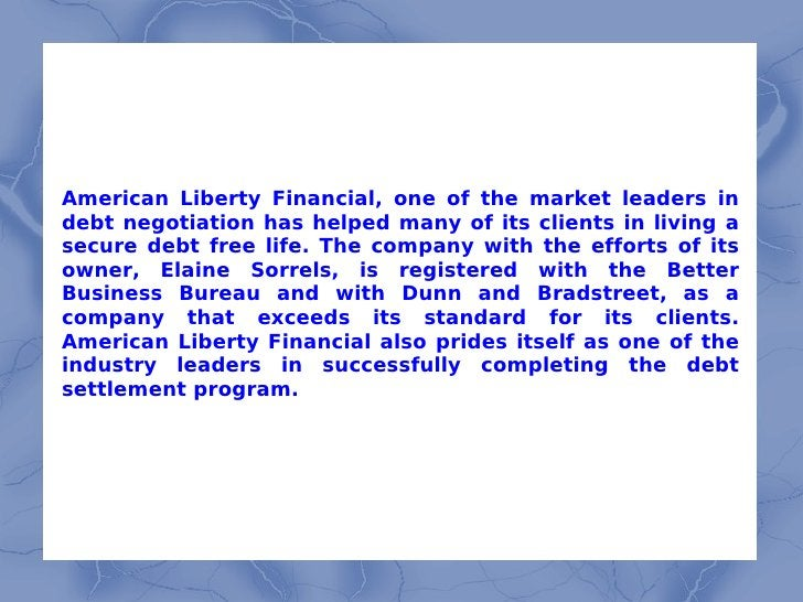 American Liberty Financial, one of the market leaders in debt negotiation has helped many of its clients in living a secur...