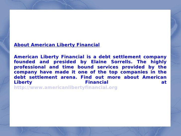 About American Liberty Financial American Liberty Financial is a debt settlement company founded and presided by Elaine So...