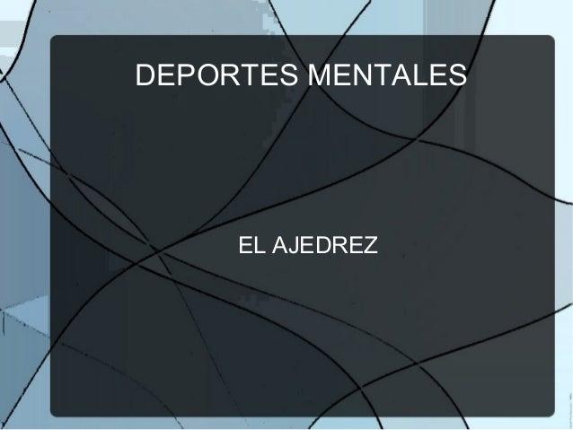 DEPORTES MENTALESEL AJEDREZ