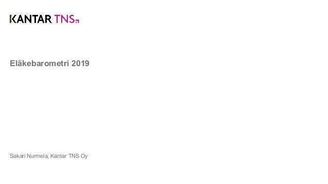 Eläkebarometri 2019 Sakari Nurmela, Kantar TNS Oy