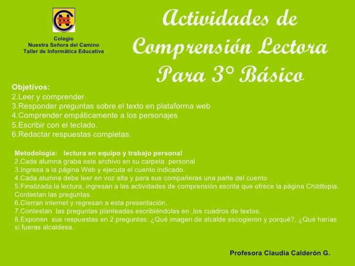 Actividades de Comprensión Lectora Para 3° Básico Colegio Nuestra Señora del Camino Taller de Informática Educativa Profes...
