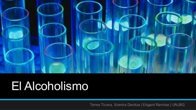 El Alcoholismo Torres Ticona, Xiomira Danitza | Edgard Ramirez | UNJBG