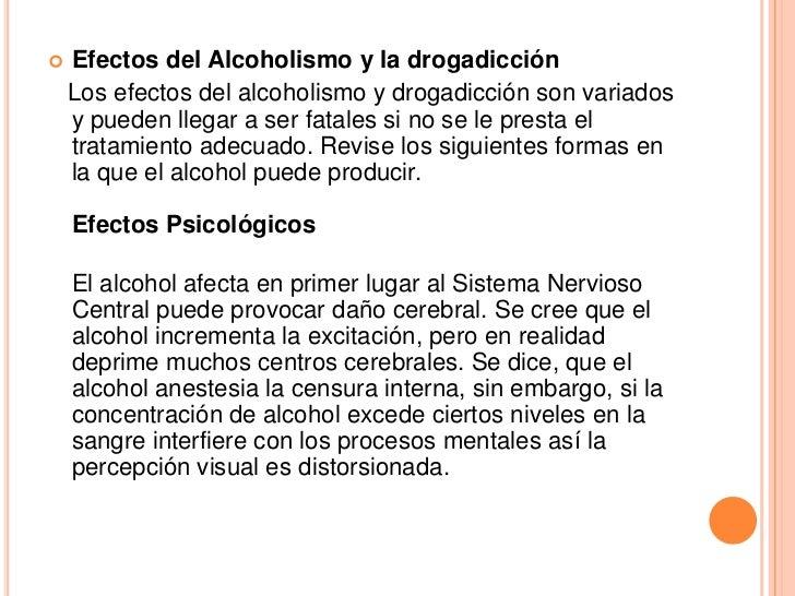 Llevará en el alcoholismo