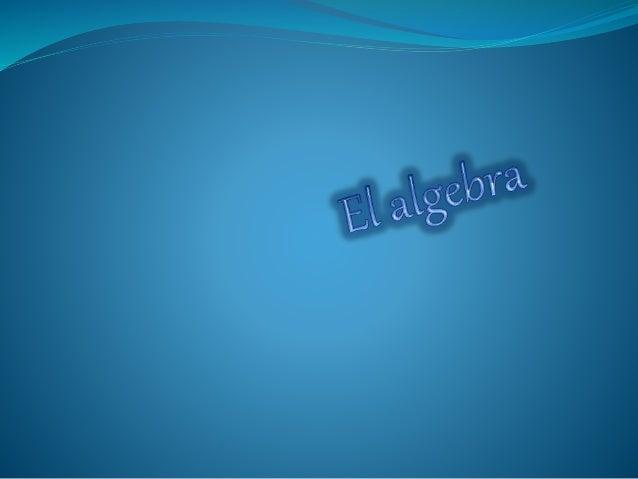 """La palabra «álgebra», proviene del árabe y significa """"reducción"""". Es una rama de las matemáticas que se ocupa de estudiar ..."""