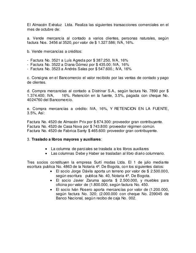 El Almacén Extraluz Ltda. Realiza las siguientes transacciones comerciales en el  mes de octubre de:  a. Vende mercancía a...