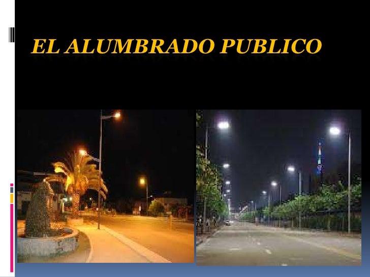 EL ALUMBRADO PUBLICO