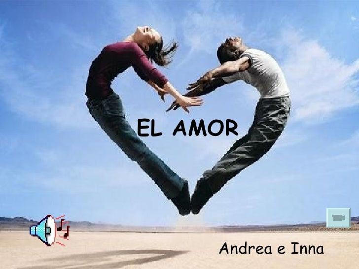 EL AMOR Andrea e Inna