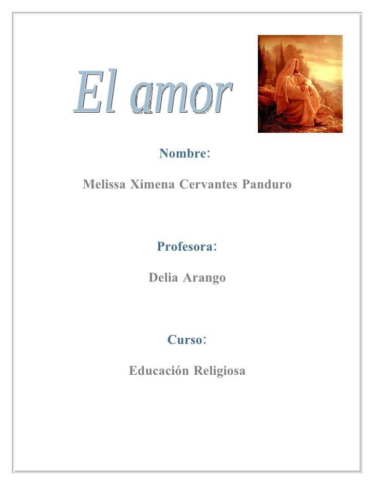 Nombre:  Melissa Ximena Cervantes Panduro               Profesora:            Delia Arango                 Curso:         ...